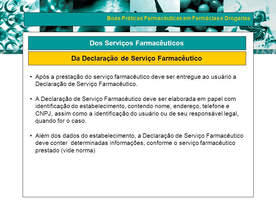 Boas Práticas Farmacêuticas em Farmácias e Drogarias Dos Serviços Farmacêuticos Da Declaração de Serviço Farmacêutico Após a prestação do serviço farm