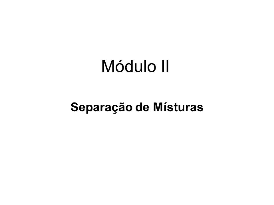 Módulo II Separação de Místuras