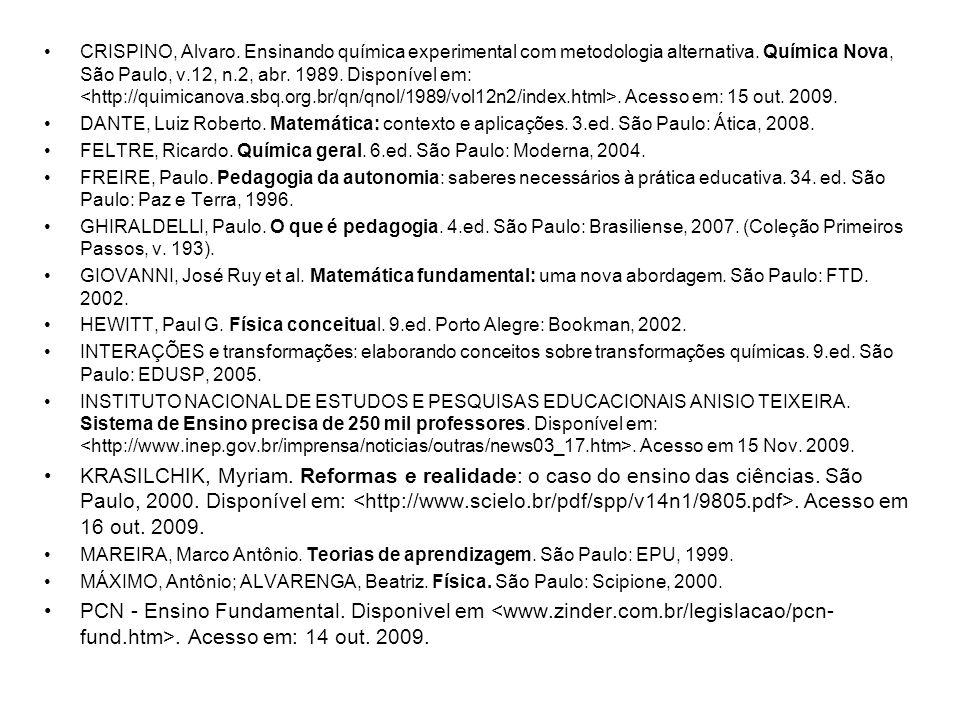 CRISPINO, Alvaro. Ensinando química experimental com metodologia alternativa. Química Nova, São Paulo, v.12, n.2, abr. 1989. Disponível em:. Acesso em