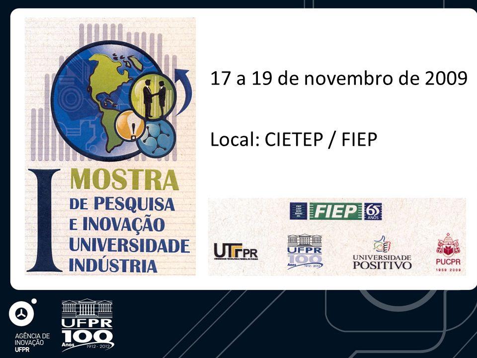 17 a 19 de novembro de 2009 Local: CIETEP / FIEP