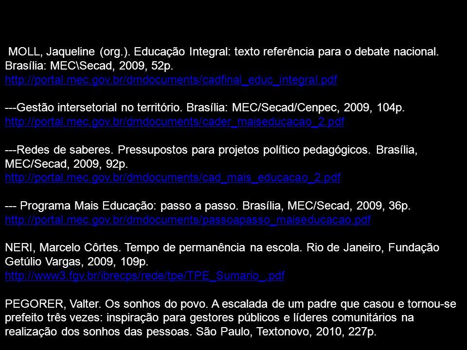 MOLL, Jaqueline (org.).Educação Integral: texto referência para o debate nacional.