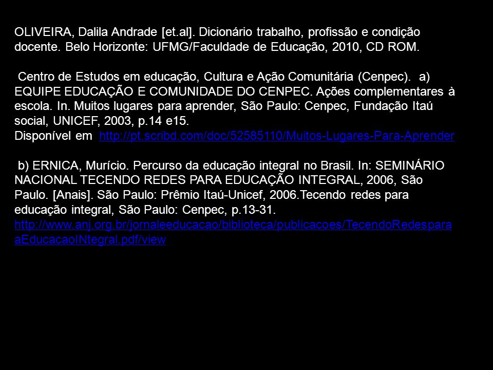 OLIVEIRA, Dalila Andrade [et.al].Dicionário trabalho, profissão e condição docente.