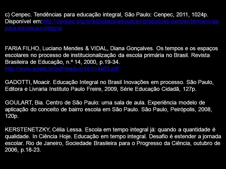 c) Cenpec.Tendências para educação integral, São Paulo: Cenpec, 2011, 1024p.