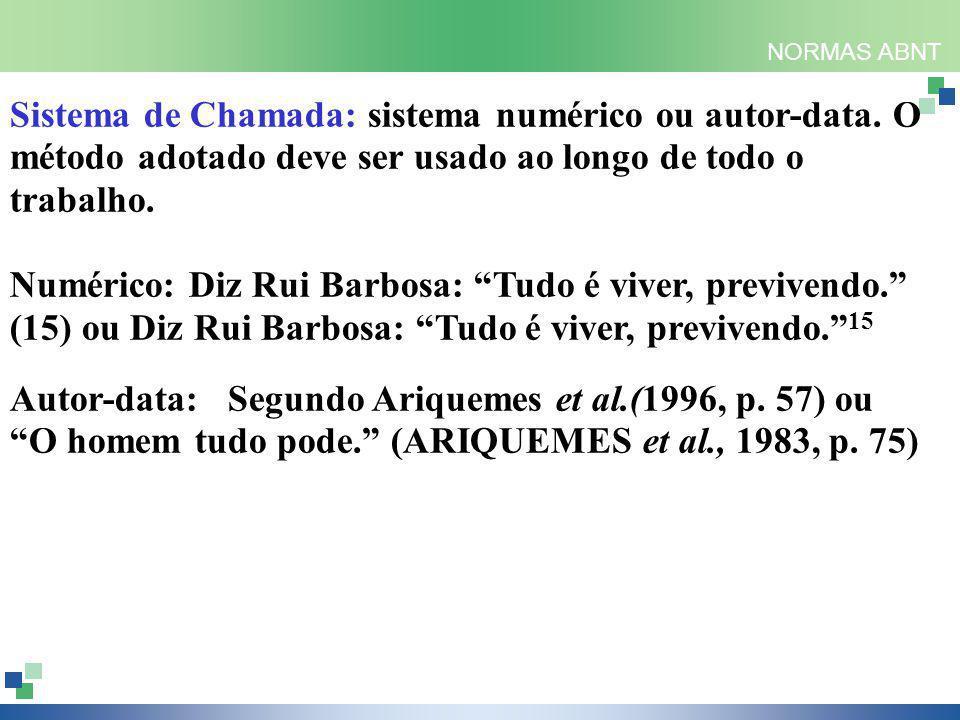 NORMAS ABNT Sistema de Chamada: sistema numérico ou autor-data.