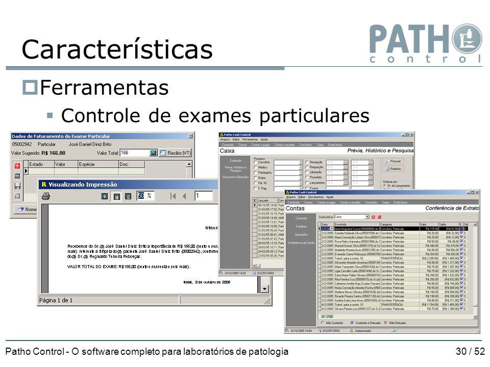 Patho Control - O software completo para laboratórios de patologia30 / 52 Características  Ferramentas  Controle de exames particulares