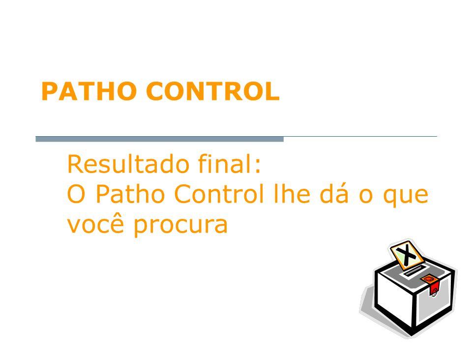 PATHO CONTROL Resultado final: O Patho Control lhe dá o que você procura