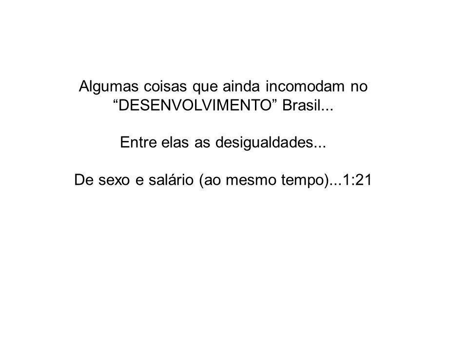 Algumas coisas que ainda incomodam no DESENVOLVIMENTO Brasil...