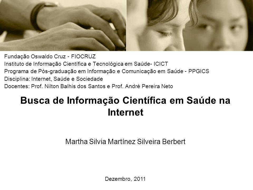 Fundação Oswaldo Cruz - FIOCRUZ Instituto de Informação Científica e Tecnológica em Saúde- ICICT Programa de Pós-graduação em Informação e Comunicação em Saúde - PPGICS Disciplina: Internet, Saúde e Sociedade Docentes: Prof.