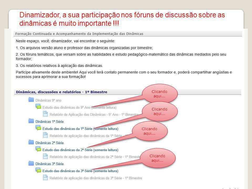 Clicando aqui... Dinamizador, a sua participação nos fóruns de discussão sobre as dinâmicas é muito importante !!!