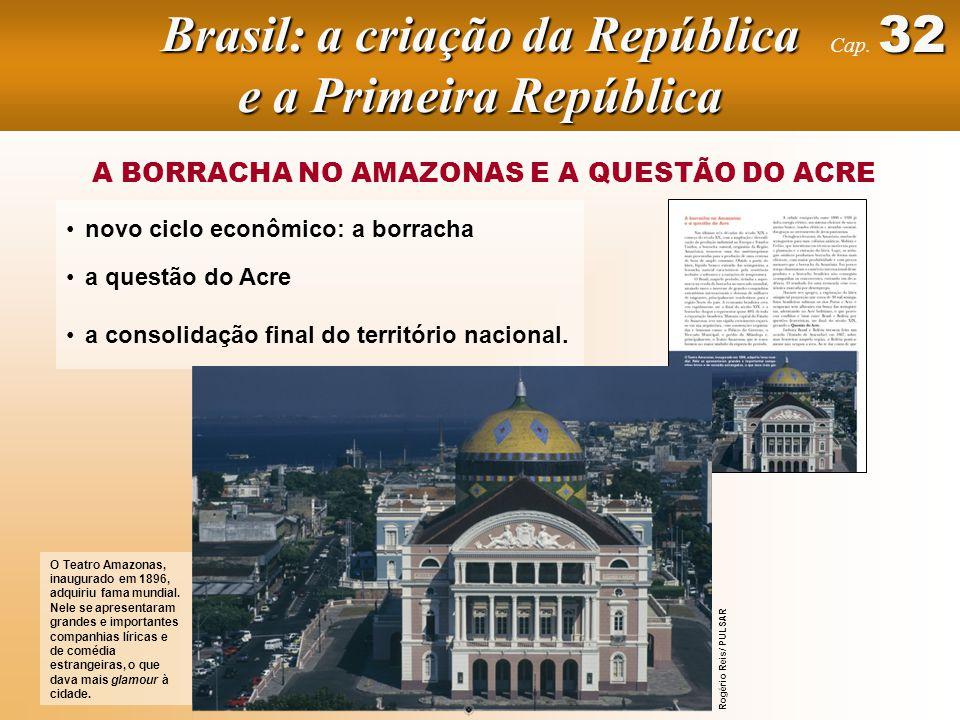 A BORRACHA NO AMAZONAS E A QUESTÃO DO ACRE Adaptado de: Revista Nossa História, ano 3, n.