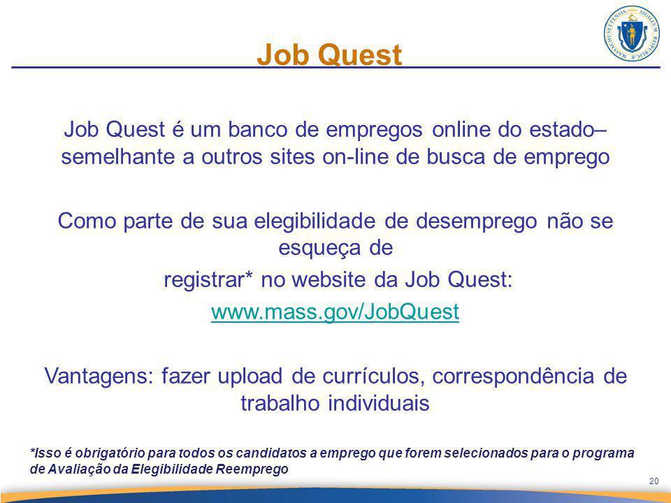Job Quest Job Quest é um banco de empregos online do estado– semelhante a outros sites on-line de busca de emprego Como parte de sua elegibilidade de
