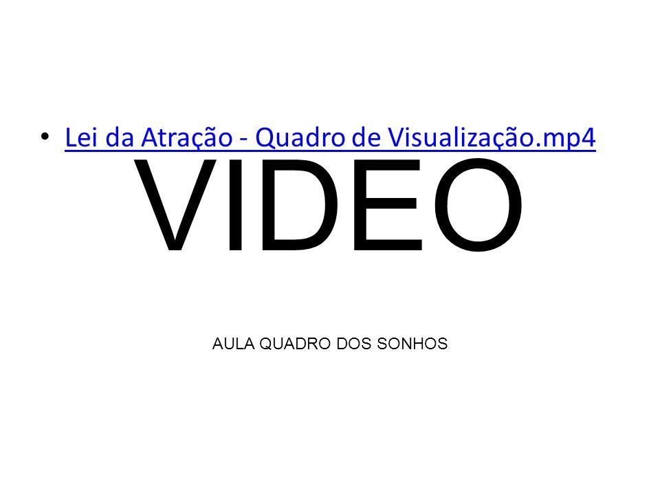 VIDEO AULA QUADRO DOS SONHOS Lei da Atração - Quadro de Visualização.mp4