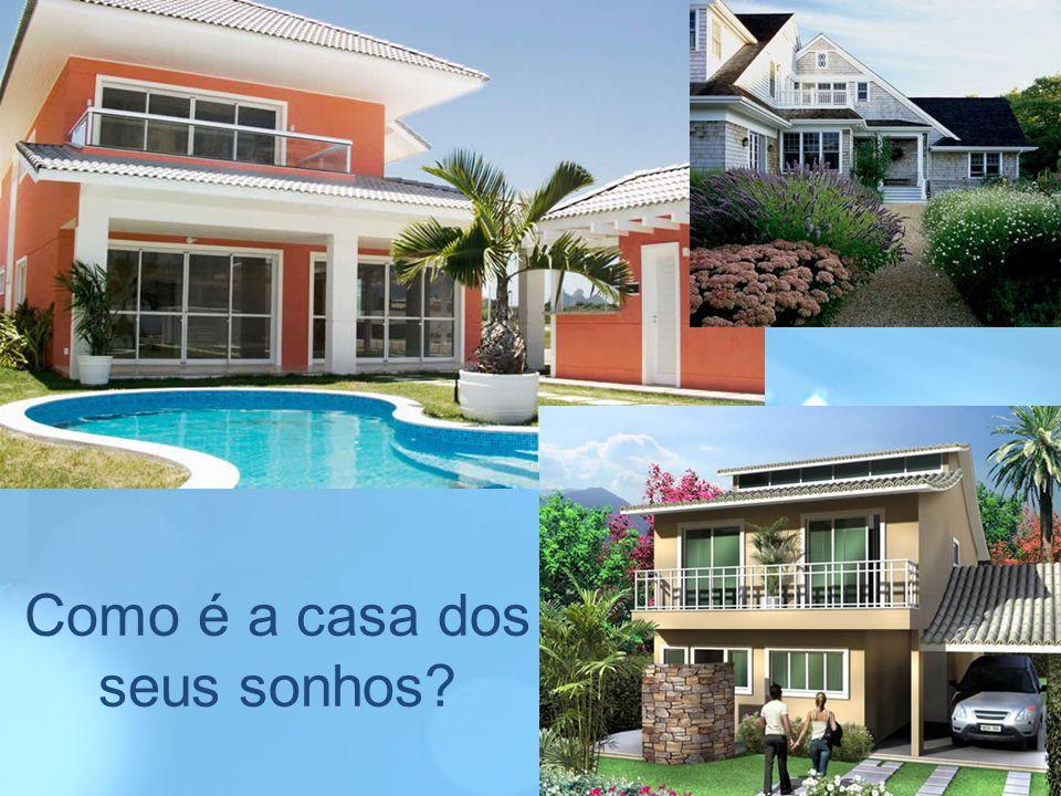 Como é a casa dos seus sonhos?