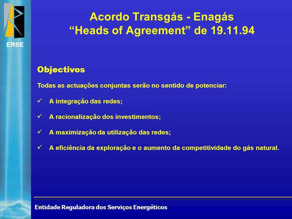 """Entidade Reguladora dos Serviços Energéticos ERSE Acordo Transgás - Enagás """"Heads of Agreement"""" de 19.11.94 Objectivos Todas as actuações conjuntas se"""