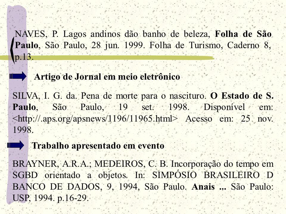 NAVES, P. Lagos andinos dão banho de beleza, Folha de São Paulo, São Paulo, 28 jun.