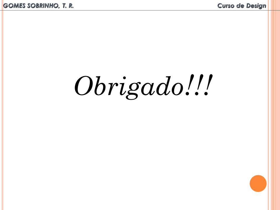 GOMES SOBRINHO, T. R. Curso de Design Obrigado !!!