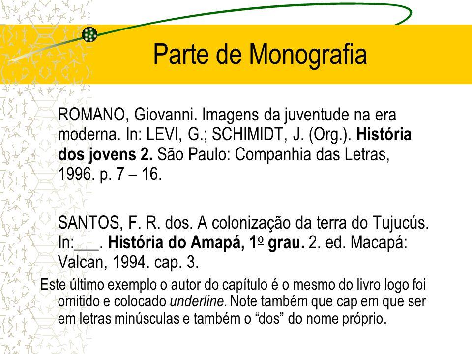 Parte de Monografia ROMANO, Giovanni. Imagens da juventude na era moderna. In: LEVI, G.; SCHIMIDT, J. (Org.). História dos jovens 2. São Paulo: Compan