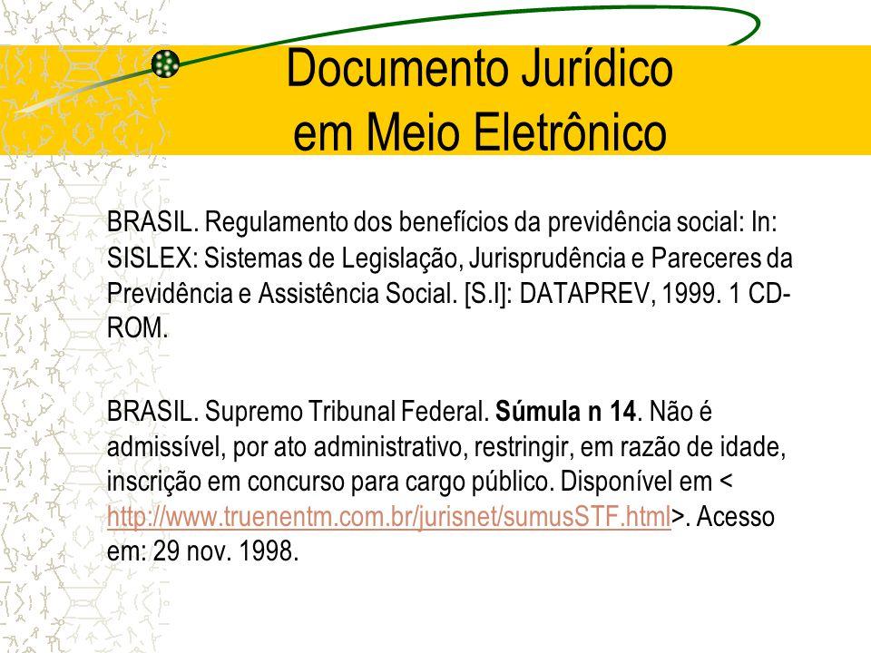 Documento Jurídico em Meio Eletrônico BRASIL. Regulamento dos benefícios da previdência social: In: SISLEX: Sistemas de Legislação, Jurisprudência e P