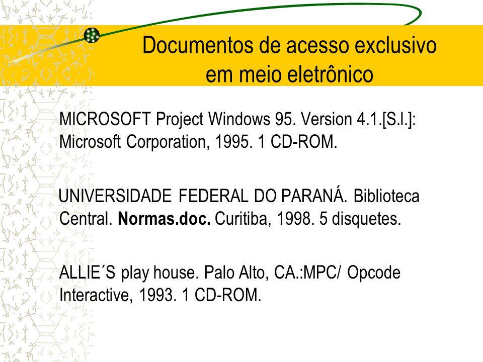 Documentos de acesso exclusivo em meio eletrônico MICROSOFT Project Windows 95. Version 4.1.[S.l.]: Microsoft Corporation, 1995. 1 CD-ROM. UNIVERSIDAD