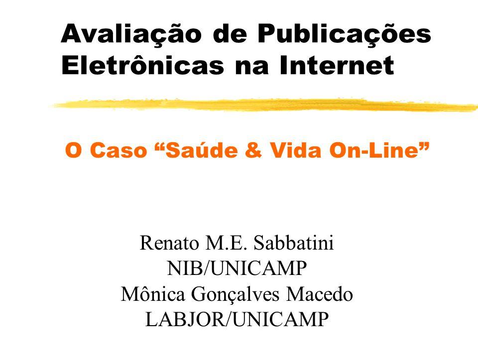 Avaliação de Publicações Eletrônicas na Internet O Caso Saúde & Vida On-Line Renato M.E.