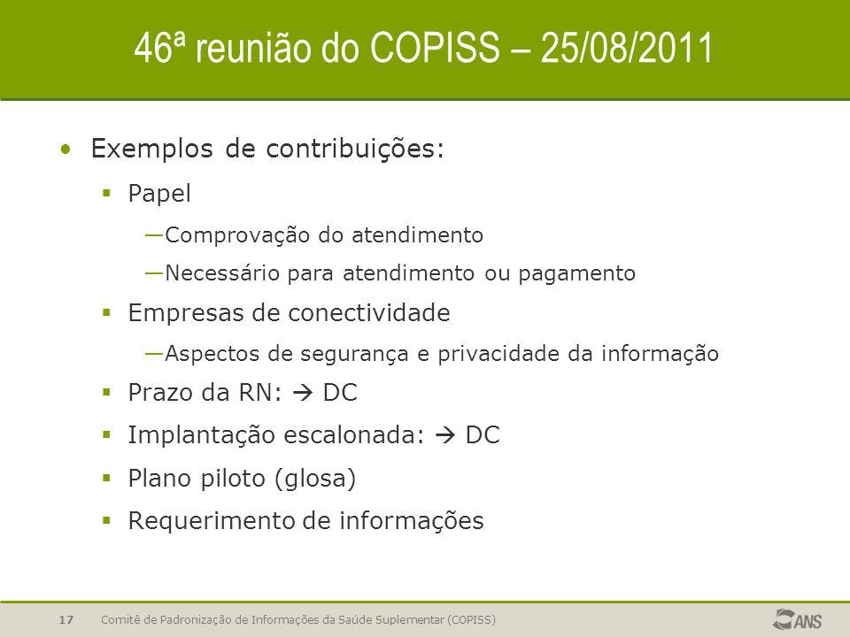 46ª reunião do COPISS – 25/08/2011 Exemplos de contribuições:  Papel —Comprovação do atendimento —Necessário para atendimento ou pagamento  Empresas