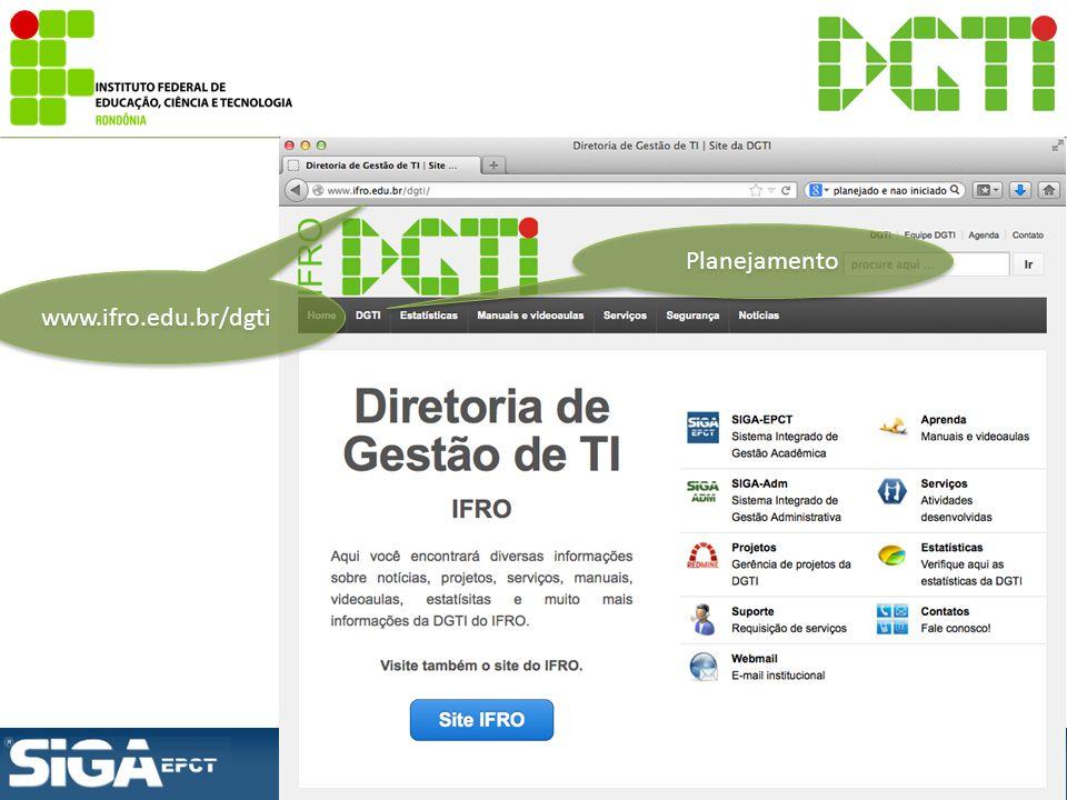 www.ifro.edu.br/dgti Planejamento