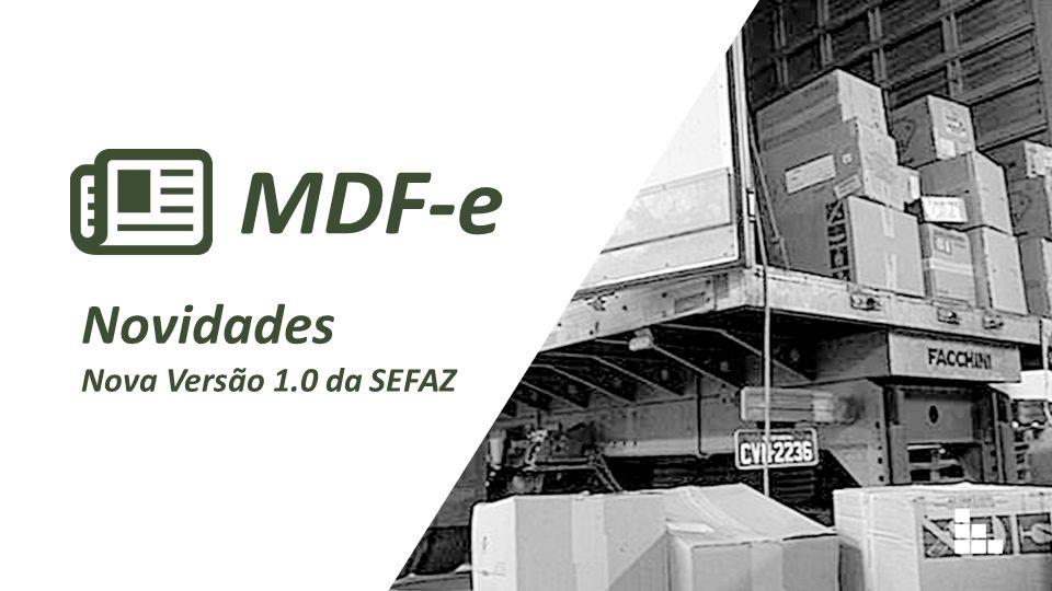 MDF-e Novidades Nova Versão 1.0 da SEFAZ