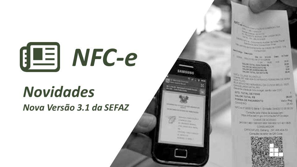 NFC-e Novidades Nova Versão 3.1 da SEFAZ