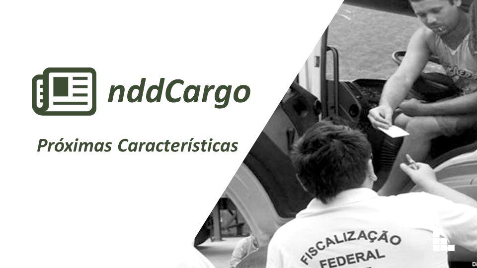 nddCargo Próximas Características