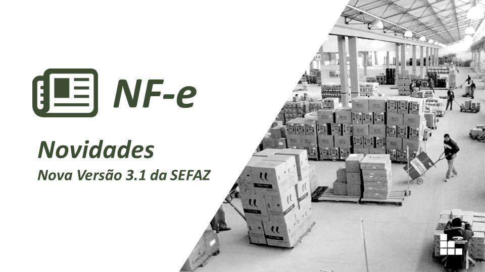 NF-e Novidades Nova Versão 3.1 da SEFAZ