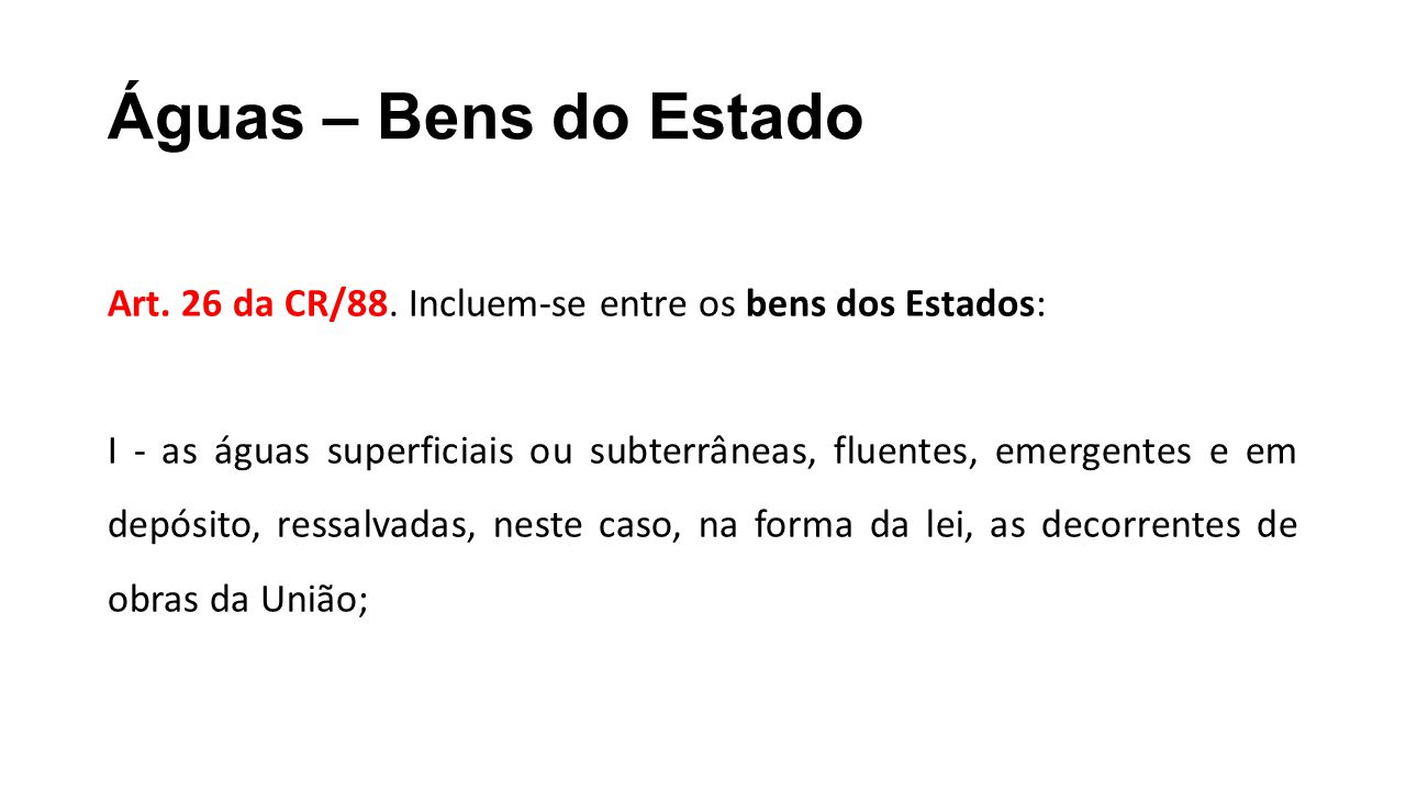 Águas – Bens do Estado Art.26 da CR/88.