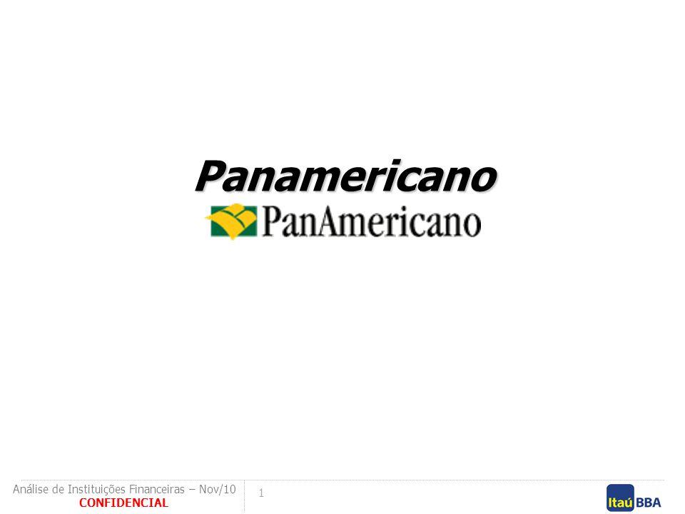 1 CONFIDENCIAL Análise de Instituições Financeiras – Nov/10 Panamericano