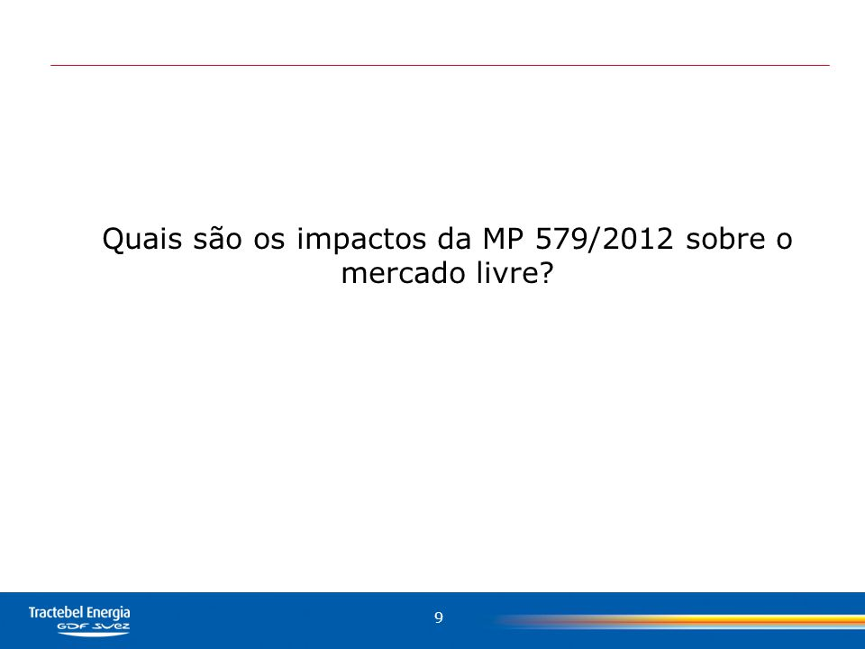 9 Quais são os impactos da MP 579/2012 sobre o mercado livre