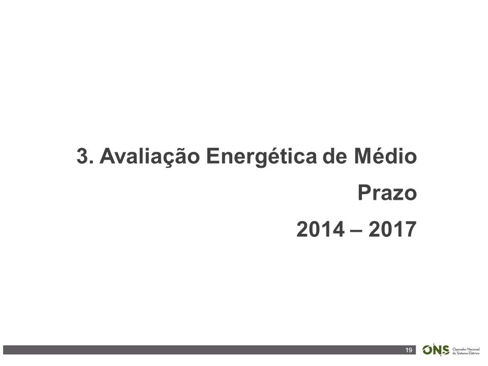 19 3. Avaliação Energética de Médio Prazo 2014 – 2017