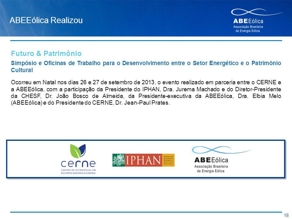 ABEEólica Realizou Ocorreu em Natal nos dias 26 e 27 de setembro de 2013, o evento realizado em parceria entre o CERNE e a ABEEólica, com a participaç
