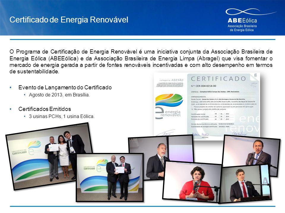 Certificado de Energia Renovável O Programa de Certificação de Energia Renovável é uma iniciativa conjunta da Associação Brasileira de Energia Eólica