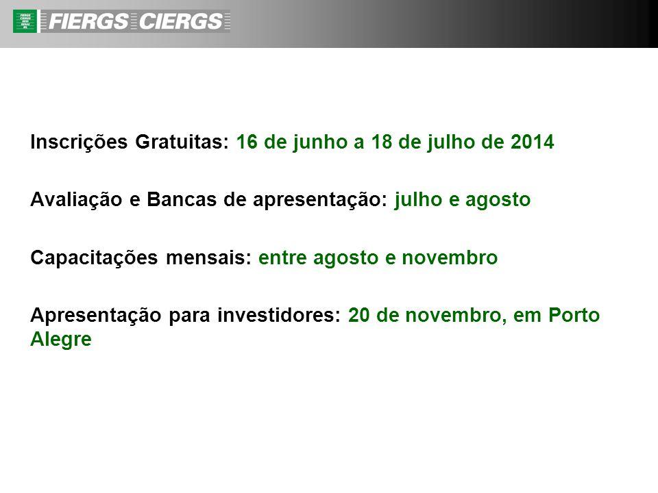 Inscrições Gratuitas: 16 de junho a 18 de julho de 2014 Avaliação e Bancas de apresentação: julho e agosto Capacitações mensais: entre agosto e novemb