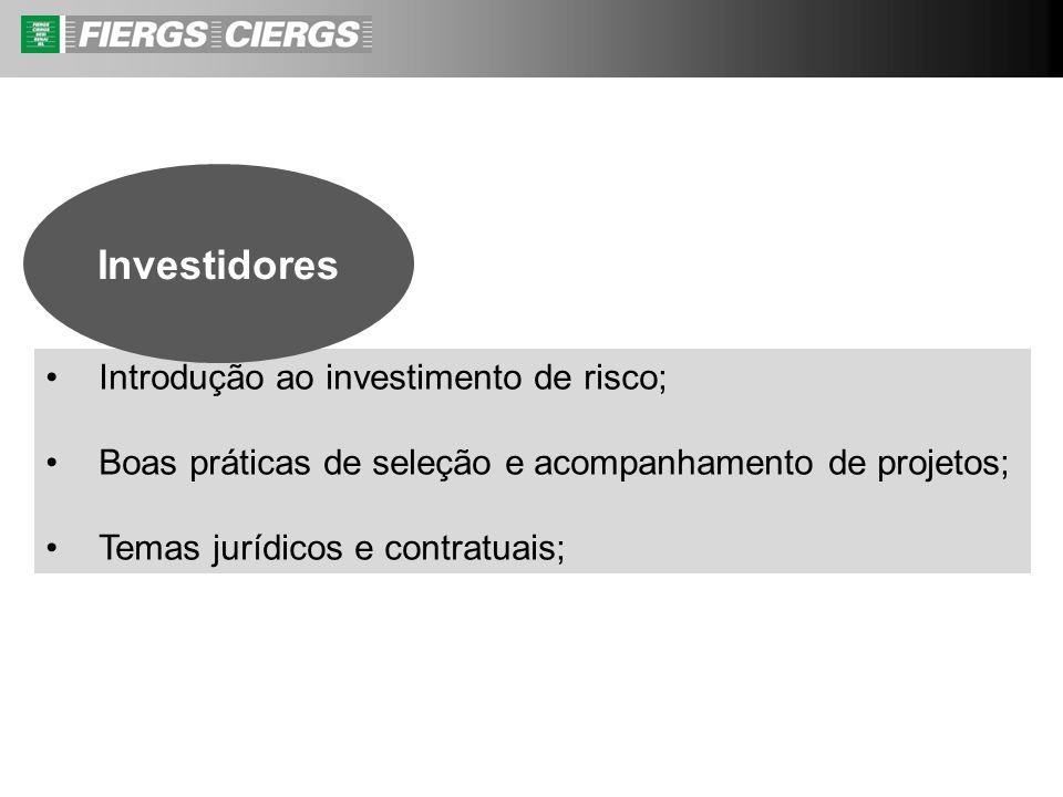 Introdução ao investimento de risco; Boas práticas de seleção e acompanhamento de projetos; Temas jurídicos e contratuais; Investidores