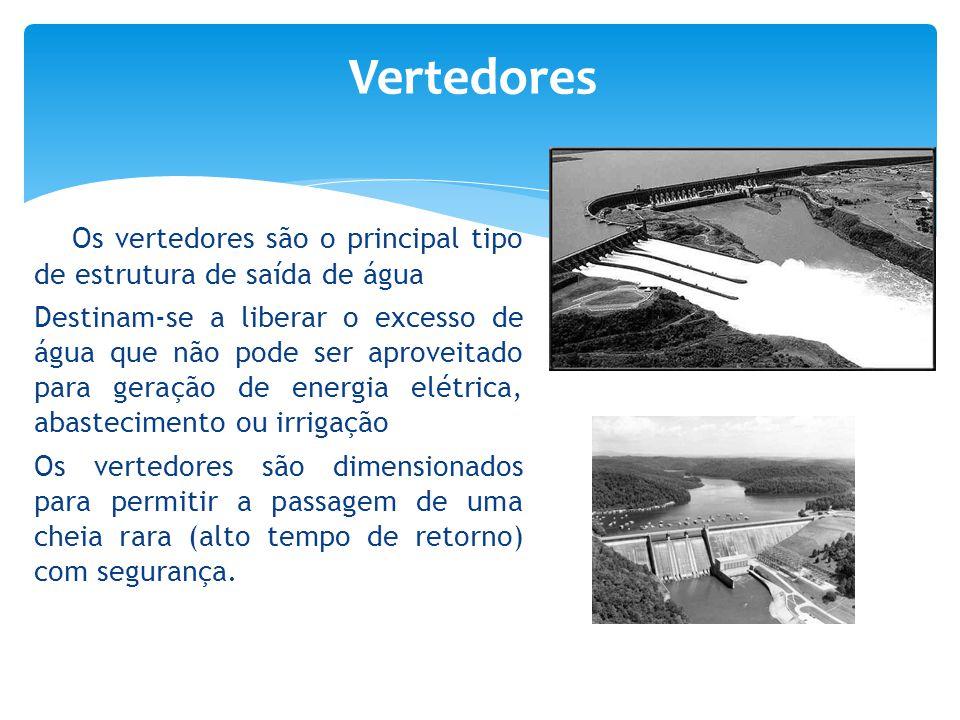 Os vertedores são o principal tipo de estrutura de saída de água Destinam-se a liberar o excesso de água que não pode ser aproveitado para geração de