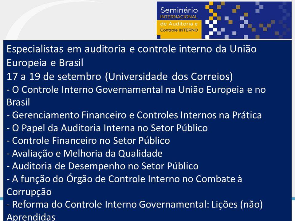 Especialistas em auditoria e controle interno da União Europeia e Brasil 17 a 19 de setembro (Universidade dos Correios) - O Controle Interno Governam