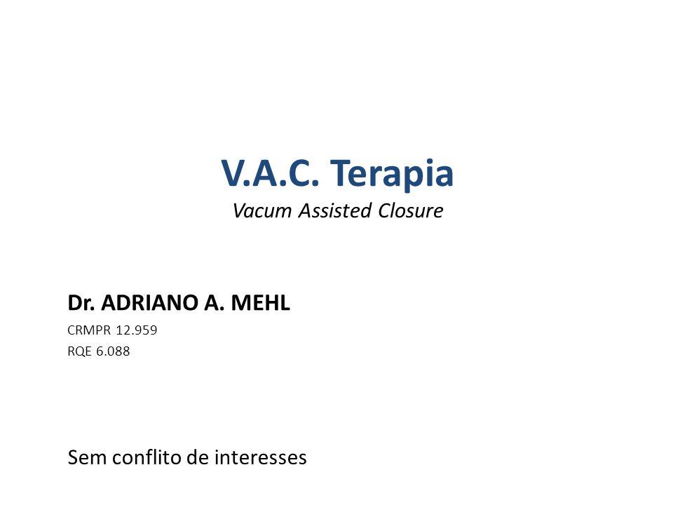 V.A.C.Terapia Vacum Assisted Closure Dr. ADRIANO A.