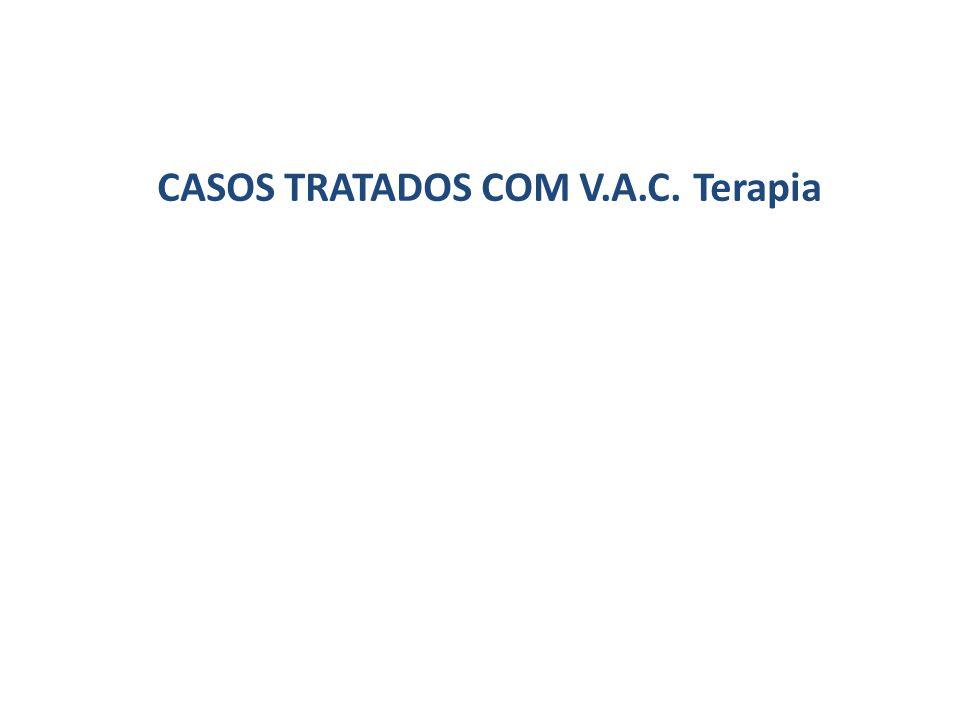 CASOS TRATADOS COM V.A.C. Terapia