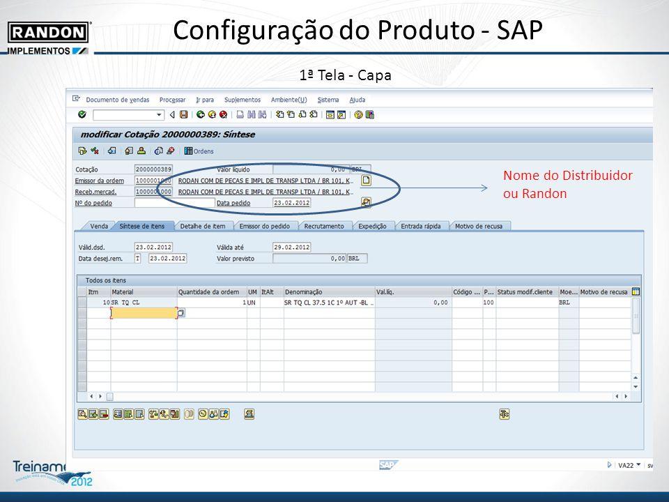 Configuração do Produto - SAP 1ª Tela - Capa Nome do Distribuidor ou Randon