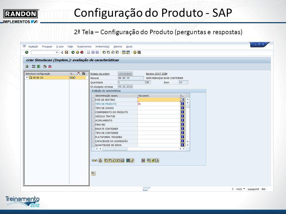 Configuração do Produto - SAP 2ª Tela – Configuração do Produto (perguntas e respostas)