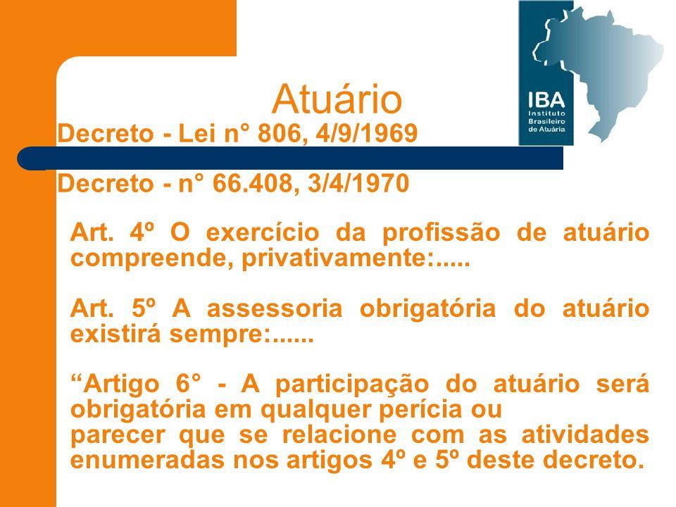 Atuário Decreto - Lei n° 806, 4/9/1969 Decreto - n° 66.408, 3/4/1970 Art.