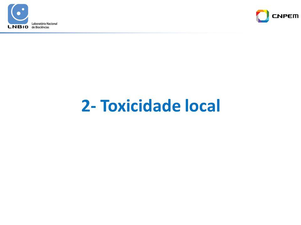 2- Toxicidade local