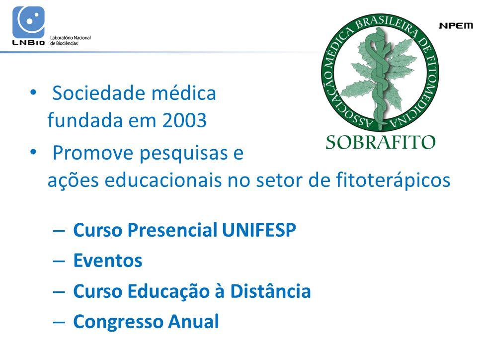 Sociedade médica fundada em 2003 Promove pesquisas e ações educacionais no setor de fitoterápicos – Curso Presencial UNIFESP – Eventos – Curso Educação à Distância – Congresso Anual