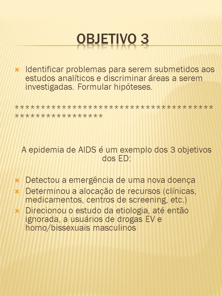  Identificar problemas para serem submetidos aos estudos analíticos e discriminar áreas a serem investigadas. Formular hipóteses. *******************