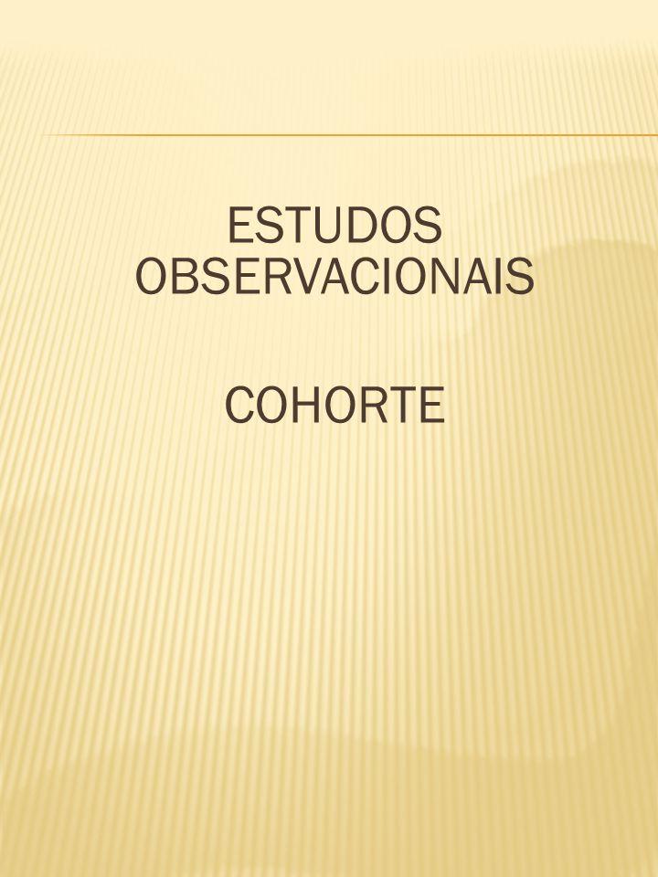 ESTUDOS OBSERVACIONAIS COHORTE