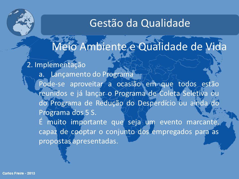 Carlos Freire - 2013 Meio Ambiente e Qualidade de Vida Gestão da Qualidade 2.